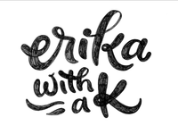 erika with a k work in progress