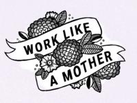 Work Like A Mother Tee