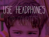 Headphones... For Courtesy