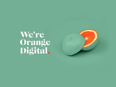 We're Orange Digital.