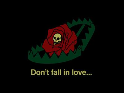 Don't Fall In Love love trap skull rose