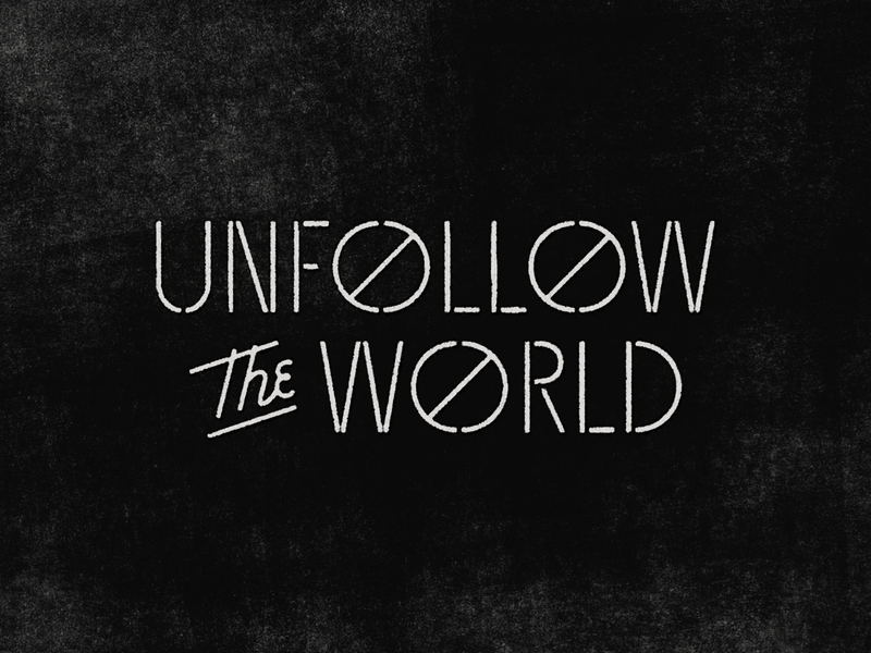 UTW01 tshirt texture ben stafford script typography type no world unfollow the world unfollow