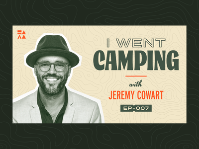 I Went Camping With - Podcast Thumbnail youtube video thumbnail podcast podcast design podcast branding brand identity identity branding design ben stafford