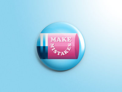 Inch X Inch - Make Mistakes eraser make mistakes pencil art education collaboration positive message inspire one-inch buttons 1 inch x inch