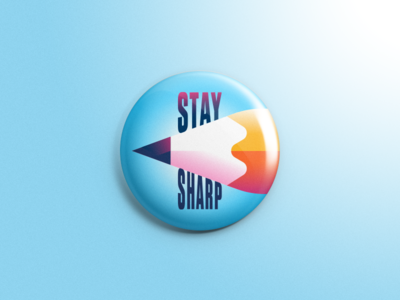 Inch X Inch - Stay Sharp write point stay sharp pencil art education collaboration positive message inspire one-inch buttons 1 inch x inch