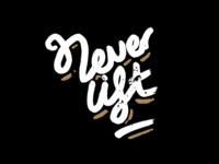 Never Lift