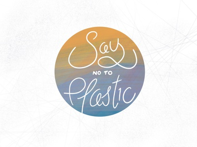 Say No To Plastic calligraphy