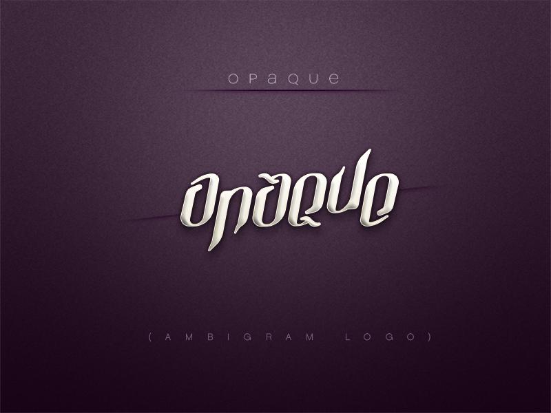 Opaque - Ambigram Logo azantigfx branding logo ambigram