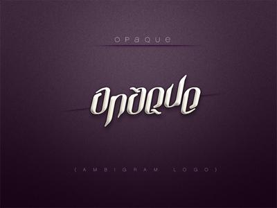 Opaque - Ambigram Logo