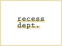 Recess Dept. Concept