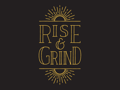 Rise & Grind ampersand sunrise sun print typography type