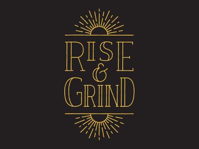 Rise & Grind ampersand sunrise sun print typography type