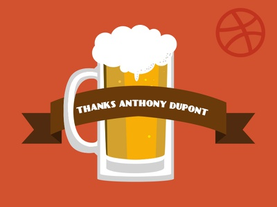 Thanks Anthony! dribbble invite beer thank you