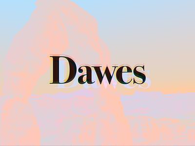 Dawes Show serif repeat typography concert poser dawes