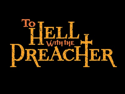 To Hell with the Preacher western film logotype australian preacher hell