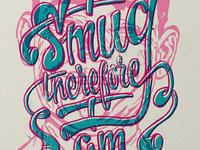 I Smug Therefore I Am