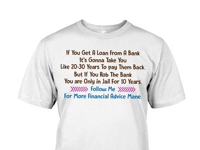 Bank Robbery Financial Advice Funny T-Shirt funny