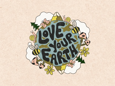 LOVE YOUR EARTH digital art earth day custom type mother nature sustainability typography illustration design