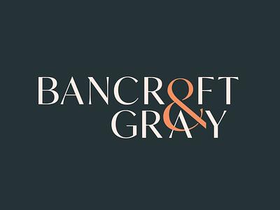 Bancroft & Gray Logo typography logo branding vintage clean building house property serif cream green orange dark ampersand interior home bancroft and gray