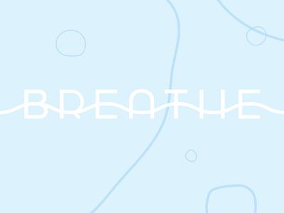 Breathe Logo logotype wordmark logo vector typography branding bubble gentle soft relax sleep wellness calm blue air water
