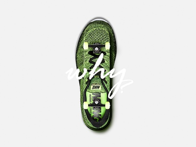 why  skateboard typography why sneakers nike