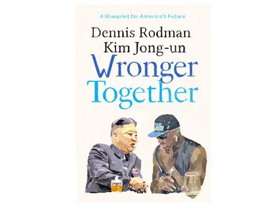 Wronger Together illustration sports basketball north korea kim jong-un dennis rodman stronger together hillary clinton