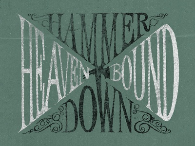 Hammer Down, Heaven Bound void of course typography lettering custom handlettering magnolia magnolia electric company jason molina