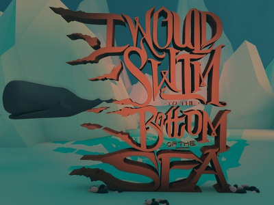 I Would Swim whale handmade type hand lettering cinema 4d c4d