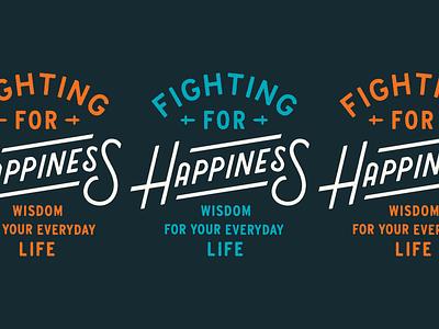Fighting for Happiness Sermon Series ephesians sermon series happiness sword lockup lettering type typography