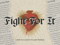 Fight For It hate church series illustration design love scripture bible texture blackletter tattoo typogaphy type