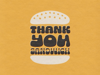 Thank You Sandwich typeface food print donor strategy you thank seed bun blob funky poster burger sandwich texture paper overprint typography type