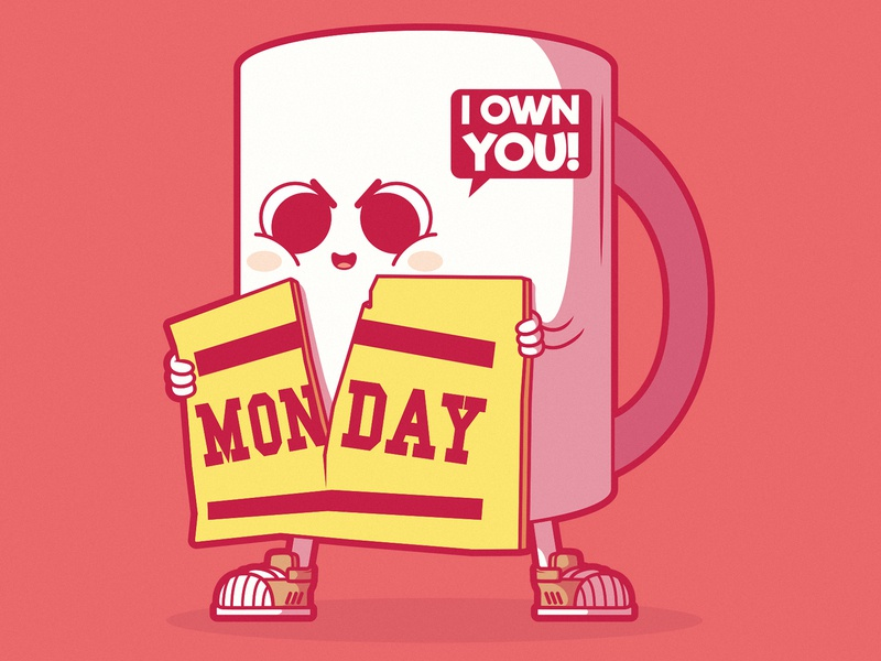 Monday is Mine! graphic vector design character coffee shop artwork inspiration motivation funny game app symbol icon coffee cup coffee