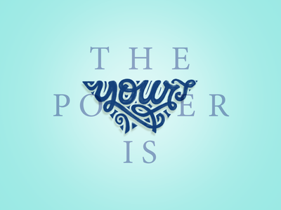 The power is yours handlettered lettering editorial illustration