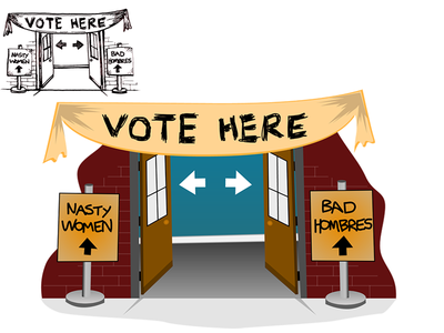 Vote Here, Nasty Women and Bad Hombres voting