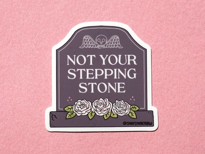 Not Your Stepping Stone Gravestone Sticker