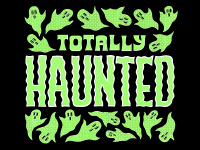 Totally Haunted creepy ghost halloween art haunted house haunted procreate typography hand-lettering handlettering lettering retro supply co halftone spooky spooky season halloween party halloween bash ghosts halloween