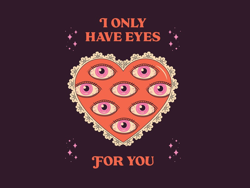 I Only Have Eyes for YOU, Valentine