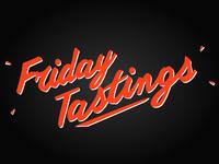 Friday Tastings