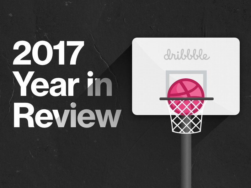 Dribbble 2017 Year In Review top shots year in review 2017