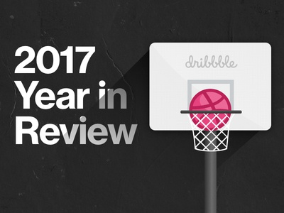 Dribbble 2017 Year In Review