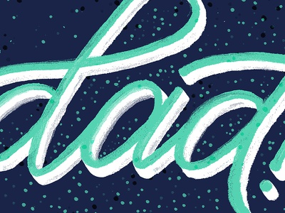 For Dad illustration handlettering texture lettering fathers day day