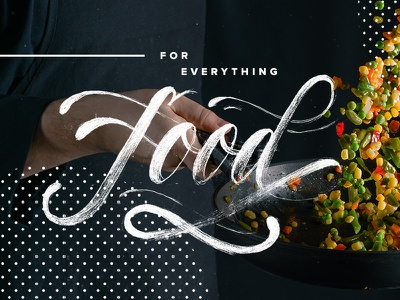 For Everything Food television cooking culinary typography type handlettering illustration food lettering