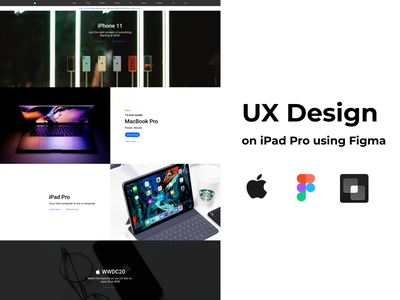 UX Design on iPad Pro using Figma - Apple Website Design apple ux design on ipad apple website design figma ipad figma on ipad apple ux apple website ux ipad pro