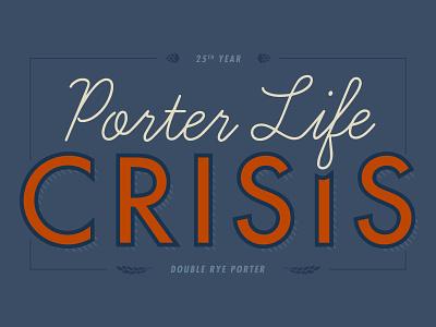Porter Life Crisis typography logo beer label brew