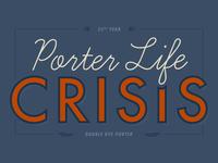 Porter Life Crisis