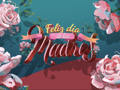 Dia de las Madres illustration typography calligraphy photoshop madres letters lettering mothers day mothersday