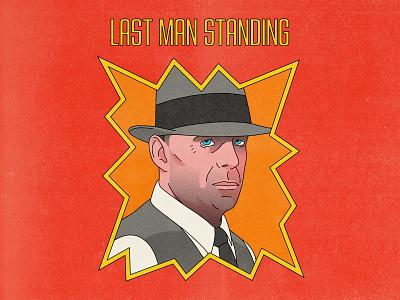 Last Man Standing bruce willis last man standing typography movies pop art design texture halftone editorial illustration editorial illustration
