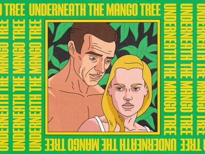 Underneath The Mango Tree key art typography brutalism movie poster spot illustration 007 bond james bond movies pop art halftone editorial illustration editorial illustration