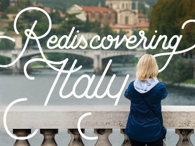 Rediscovering Italy — WIP