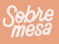 The 100 Day Project: Sobremesa